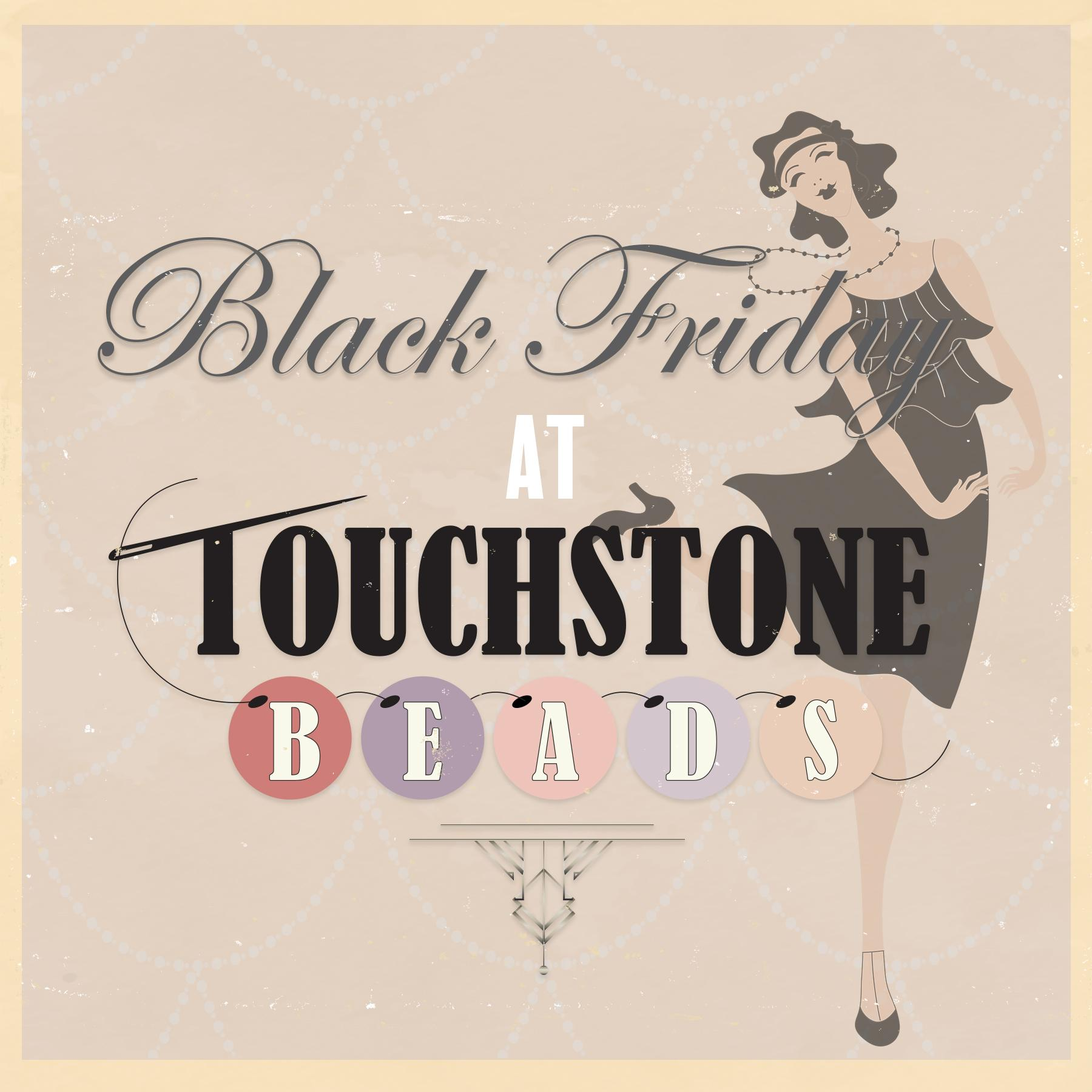 Black Friday at Touchstone Beads